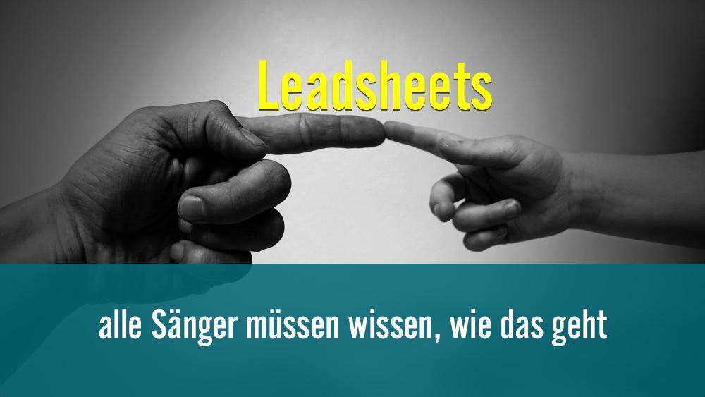 Leadsheets-alle Saenger muessen wissen, wie das geht